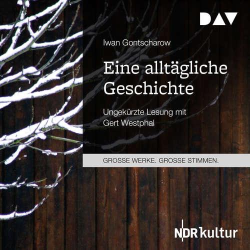 Hoerbuch Eine alltägliche Geschichte - Iwan Gontscharow - Gert Westphal