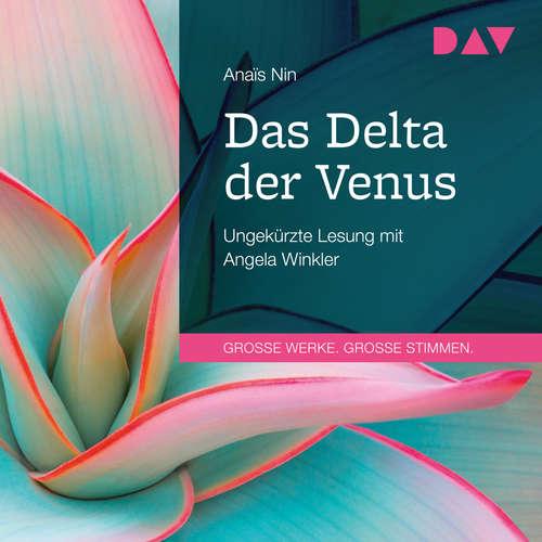 Hoerbuch Das Delta der Venus - Anaïs Nin - Angela Winkler