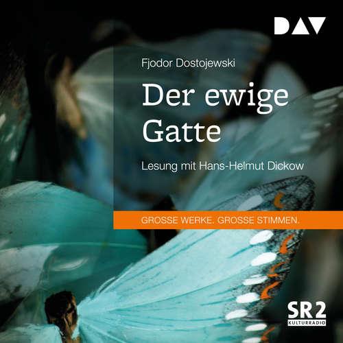 Hoerbuch Der ewige Gatte - Fjodor Dostojewski - Hans-Helmut Dickow
