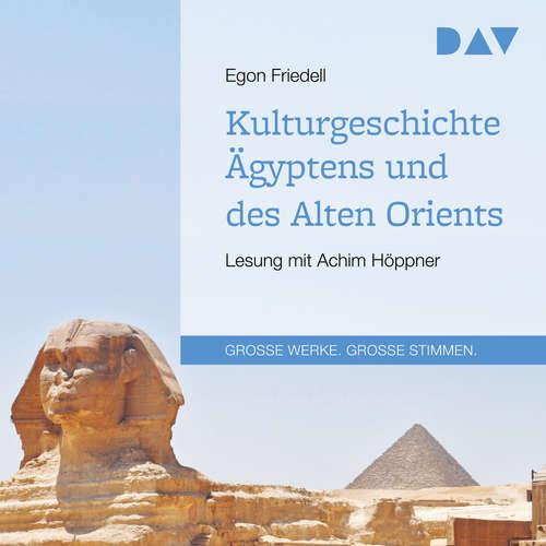 Hoerbuch Kulturgeschichte Ägyptens und des Alten Orients - Egon Friedell - Achim Höppner