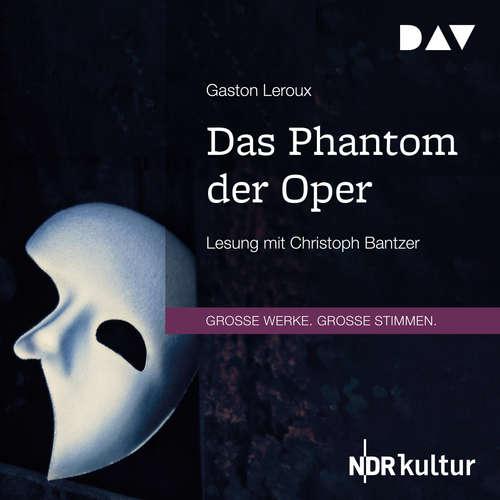 Hoerbuch Das Phantom der Oper - Gaston Leroux - Christoph Bantzer
