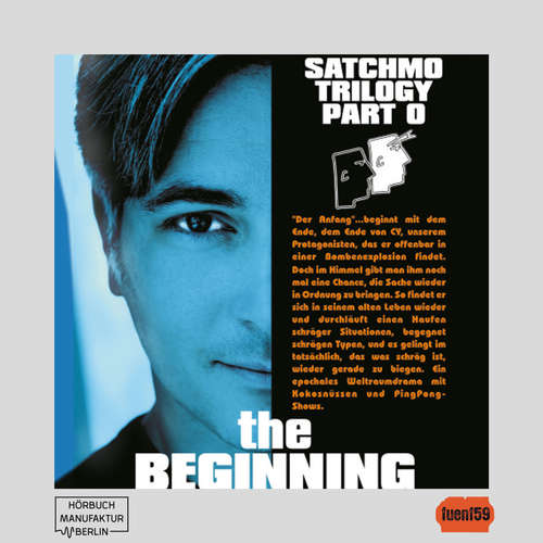 Audiobook The Satchmo Trilogy, Part 5: The Beginning - Michael Bartel - Robert Kotulla