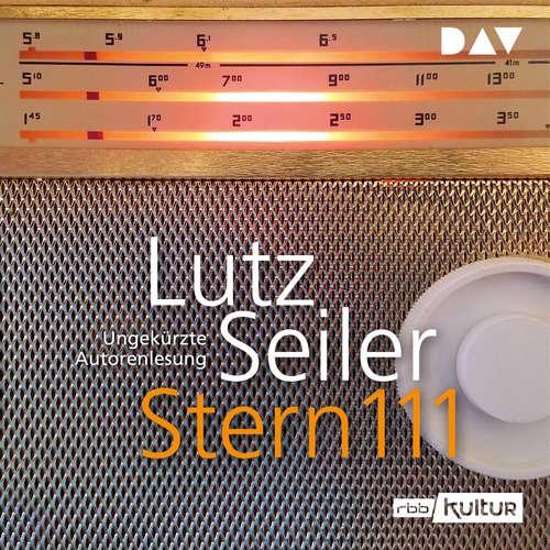 Hoerbuch Stern 111 - Lutz Seiler - Lutz Seiler