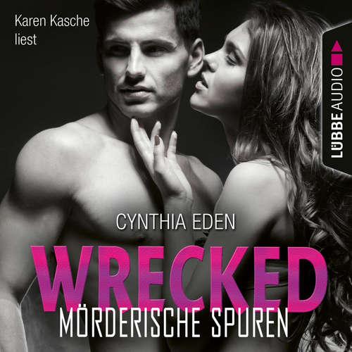 Hoerbuch Wrecked - Mörderische Spuren - LOST 6 - Cynthia Eden - Karen Kasche