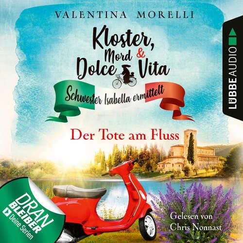 Hoerbuch Der Tote am Fluss - Kloster, Mord und Dolce Vita - Schwester Isabella ermittelt, Folge 2 - Valentina Morelli - Chris Nonnast