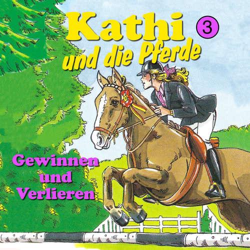 Hoerbuch Kathi und die Pferde, Folge 3: Gewinnen und Verlieren - Mik Berger - Samira Chanfir