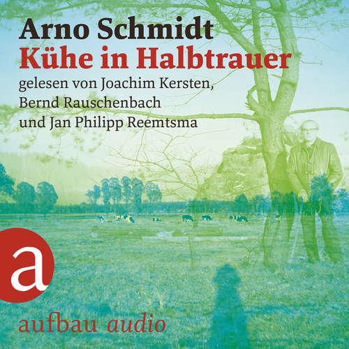 Hoerbuch Kühe in Halbtrauer - Arno Schmidt - Jan Philipp Reemtsma