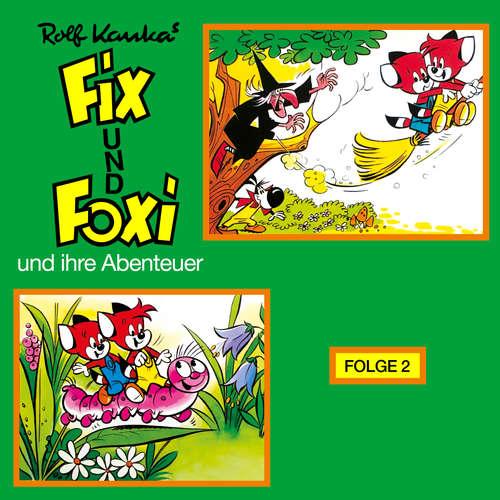 Hoerbuch Fix und Foxi, Fix und Foxi und ihre Abenteuer, Folge 2 - Rolf Kauka - Manfred Schott