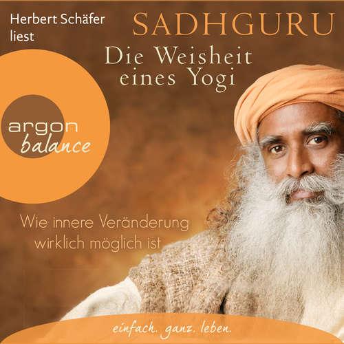 Hoerbuch Die Weisheit eines Yogi - Wie innere Veränderung wirklich möglich ist -  Sadhguru - Herbert Schäfer