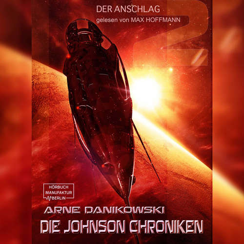 Hoerbuch John James Johnson Chroniken, Band 2: Der Anschlag - Arne Danikowski - Max Hoffmann