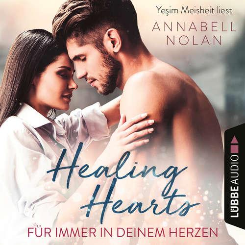Hoerbuch Healing Hearts - Für immer in deinem Herzen - Annabell Nolan - Yesim Meisheit