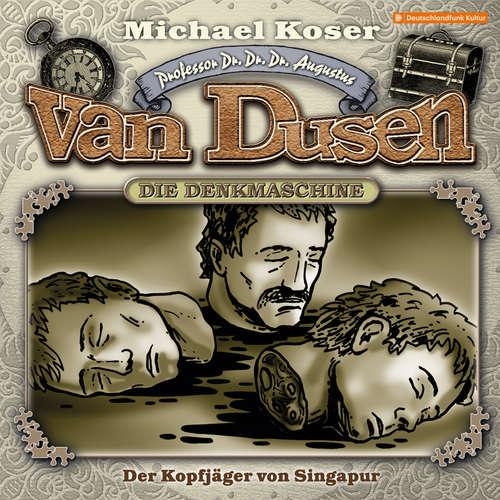 Hoerbuch Professor van Dusen, Folge 21: Der Kopfjäger von Singapur - Michael Koser - Friedrich W. Bauschulte