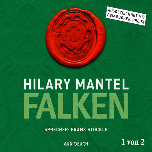 Hoerbuch Falken - Thomas Cromwell, Teil 1 von 2 - Hilary Mantel - Frank Stöckle