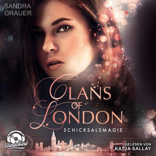 Hoerbuch Schicksalsmagie - Clans of London, Band 2 - Sandra Grauer - Katja Sallay