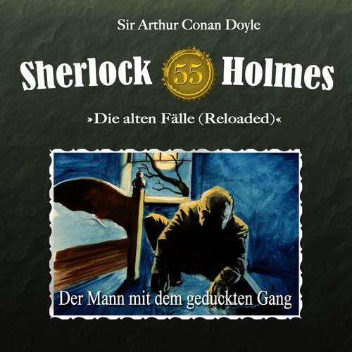 Hoerbuch Sherlock Holmes, Die alten Fälle (Reloaded), Fall 55: Der Mann mit dem geduckten Gang - Arthur Conan Doyle - Christian Rode