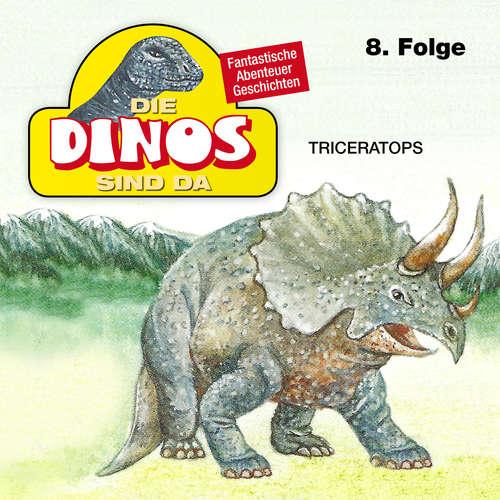 Hoerbuch Die Dinos sind da, Folge 8: Triceratops - Petra Fohrmann - Hans Paetsch