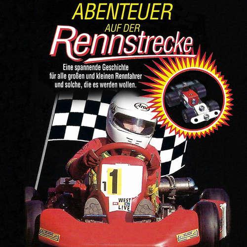 Hoerbuch Abenteuer auf der Rennstrecke - Michael Kohn - Michael Harck