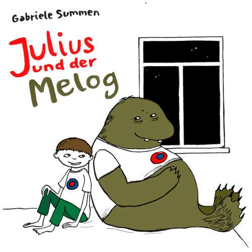 Hoerbuch Julius und der Melog - Gabriele Summen - Anna Katz
