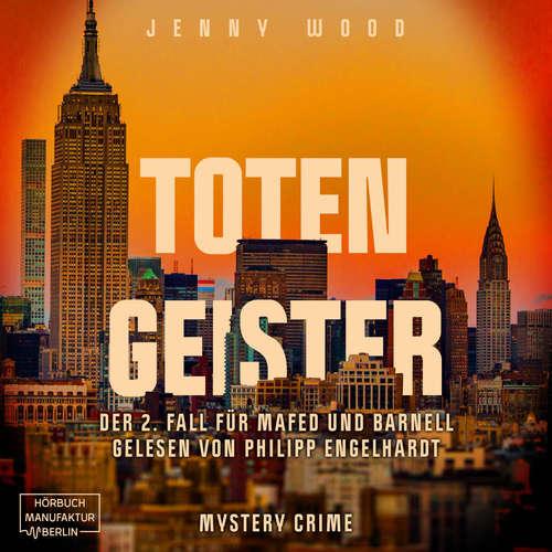 Hoerbuch Totengeister, Band 2: Der 2. Fall für Mafed und Barnell - Jenny Wood - Philipp Engelhardt