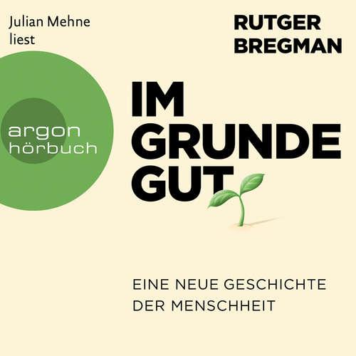 Hoerbuch Im Grunde gut - Eine neue Geschichte der Menschheit - Rutger Bregman - Julian Mehne