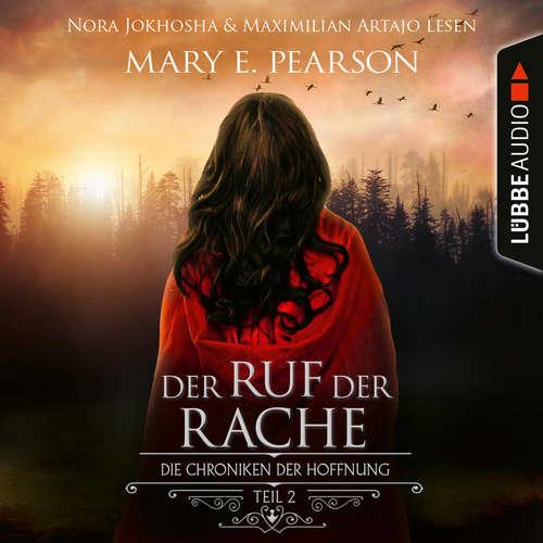 Hoerbuch Der Ruf der Rache - Die Chroniken der Hoffnung, Teil 2 - Mary E. Pearson - Nora Jokhosha