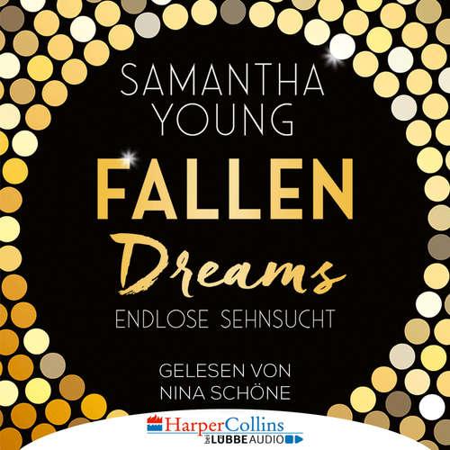 Hoerbuch Fallen Dreams - Endlose Sehnsucht - Samantha Young - Nina Schöne