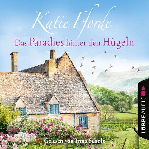 Hoerbuch Das Paradies hinter den Hügeln - Katie Fforde - Irina Scholz