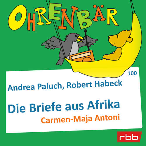 Hoerbuch Ohrenbär - eine OHRENBÄR Geschichte, Folge 100: Briefe aus Afrika (Hörbuch mit Musik) -  Andrea - Eva Kryll