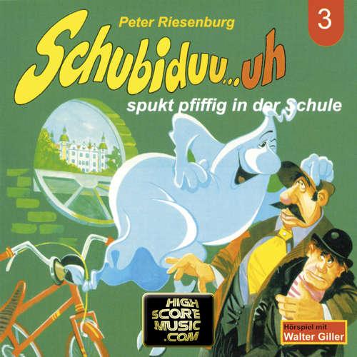 Hoerbuch Schubiduu...uh, Folge 3: Schubiduu...uh - spukt pfiffig in der Schule - Peter Riesenburg - Walter Giller