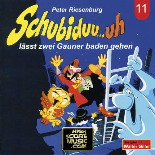 Hoerbuch Schubiduu...uh, Folge 11: Schubiduu...uh - lässt zwei Gauner baden gehen - Peter Riesenburg - Walter Giller