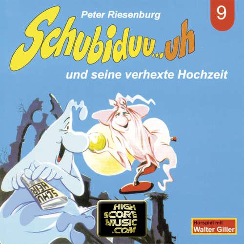 Hoerbuch Schubiduu...uh, Folge 9: Schubiduu...uh - und seine verhexte Hochzeit - Peter Riesenburg - Walter Giller