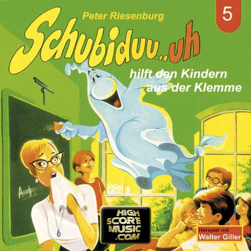 Hoerbuch Schubiduu...uh, Folge 5: Schubiduu...uh - hilft den Kindern aus der Klemme - Peter Riesenburg - Walter Giller