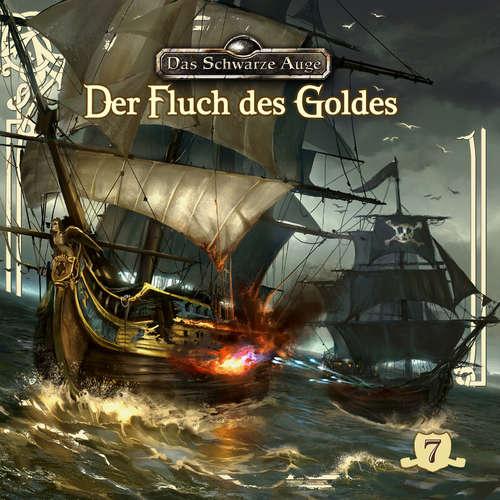 Hoerbuch Das schwarze Auge, Folge 7: Der Fluch des Goldes - Markus Topf - Axel Ludwig