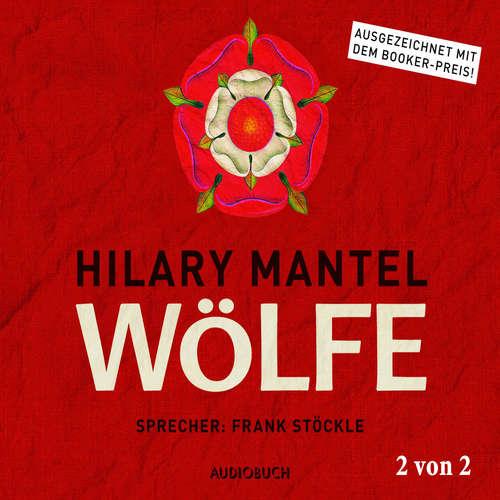 Hoerbuch Wölfe, Teil 2 von 2 - Thomas Cromwell, Band 1 - Hilary Mantel - Frank Stöckle