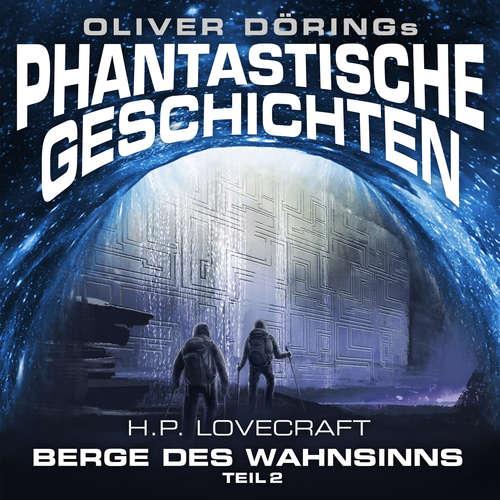 Hoerbuch Phantastische Geschichten, Teil 2: Berge des Wahnsinns - Oliver Döring - Hans-Georg Panczak