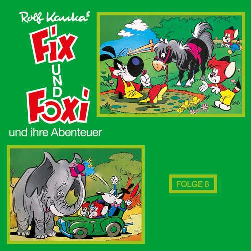 Hoerbuch Fix und Foxi, Fix und Foxi und ihre Abenteuer, Folge 8 - Rolf Kauka - Udo Wachtveitl
