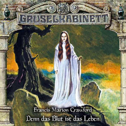 Hoerbuch Gruselkabinett, Folge 160: Denn das Blut ist das Leben - Francis Marion Crawford - Harald Dietl