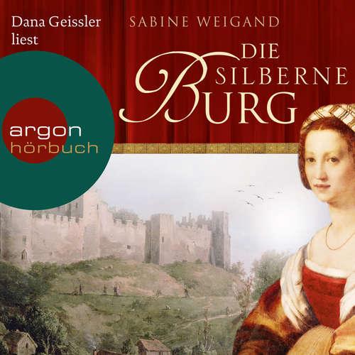 Hoerbuch Die silberne Burg - Sabine Weigand - Dana Geissler