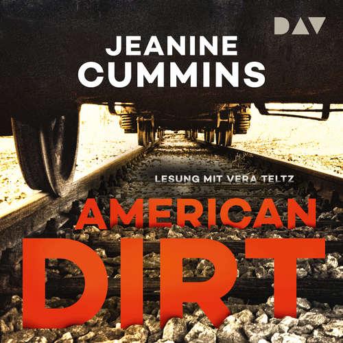 Hoerbuch American Dirt - Jeanine Cummins - Vera Teltz