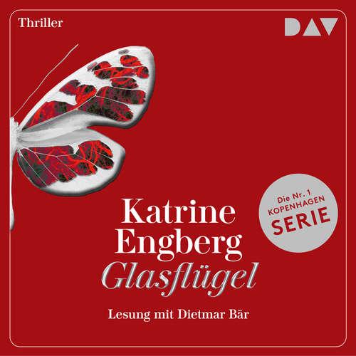 Hoerbuch Glasflügel - Ein Kopenhagen-Thriller - Katerine Engberg - Dietmar Bär