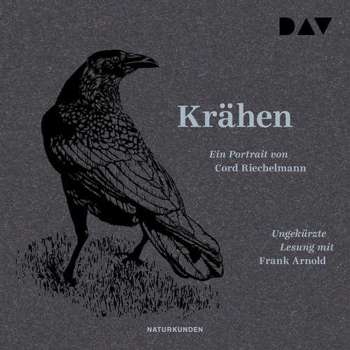 Hoerbuch Krähen - Ein Portrait - Cord Riechelmann - Frank Arnold