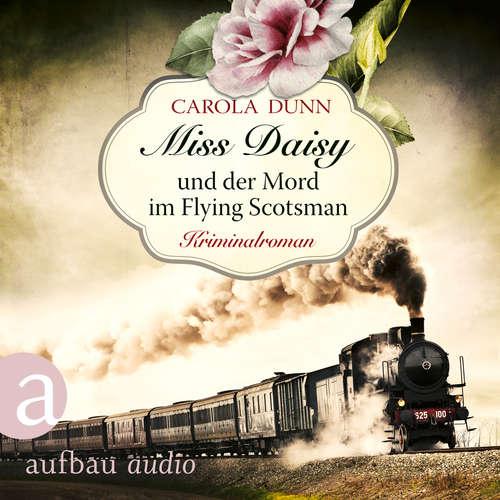 Hoerbuch Miss Daisy und der Mord im Flying Scotsman - Miss Daisy ermittelt, Band 4 - Carola Dunn - Julia von Tettenborn