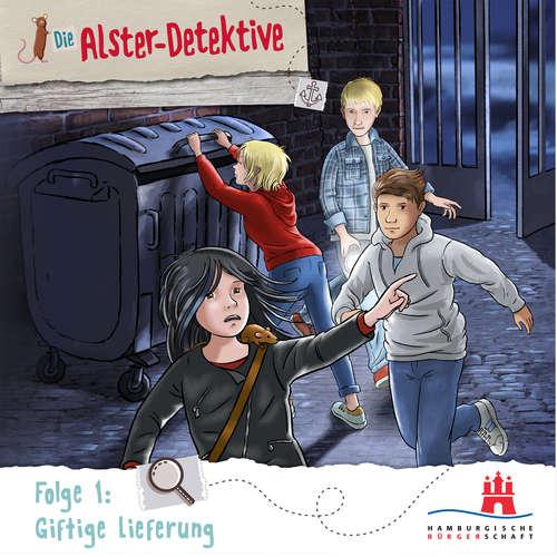 Hoerbuch Alster-Detektive, Teil 1: Giftige Lieferung - Katrin Wiegand - Oliver Rohrbeck