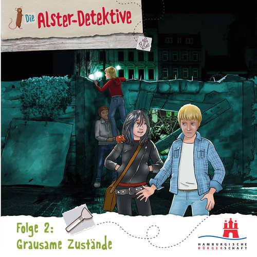Hoerbuch Die Alster-Detektive, Folge 2: Grausame Zustände - Katrin Wiegand - Oliver Rohrbeck