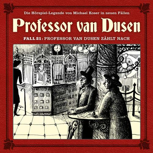 Hoerbuch Professor van Dusen, Die neuen Fälle, Fall 21: Professor van Dusen zählt nach - Marc Freund - Bernd Vollbrecht