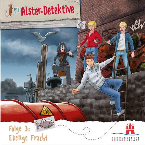 Hoerbuch Die Alster-Detektive, Folge 3: Eklige Fracht - Katrin Wiegand - Oliver Rohrbeck