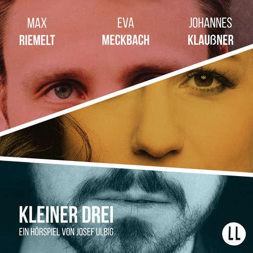 Hoerbuch Kleiner Drei - Josef Ulbig - Max Riemelt