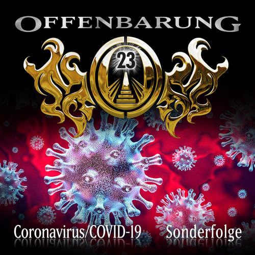 Hoerbuch Offenbarung 23, Sonderfolge: Coronavirus/COVID-19 - Paul Burghardt - Alexander Turrek