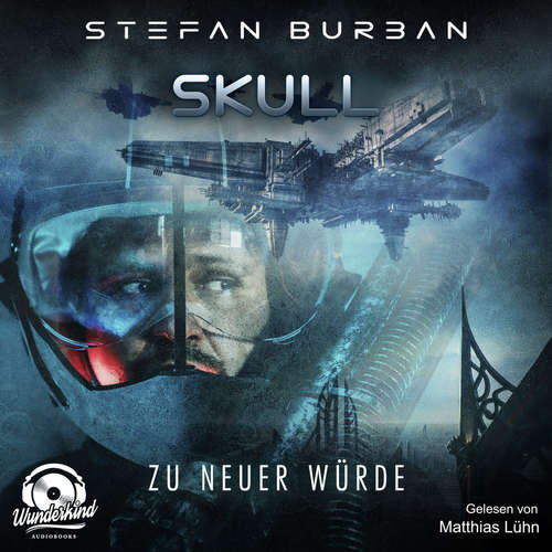 Hoerbuch Zu neuer Würde - Skull, Band 1 - Stefan Burban - Matthias Lühn