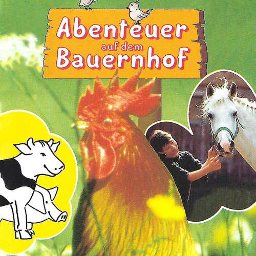 Hoerbuch Abenteuer auf dem Bauernhof - Susanne Schindler-Günther - Achim Schülke